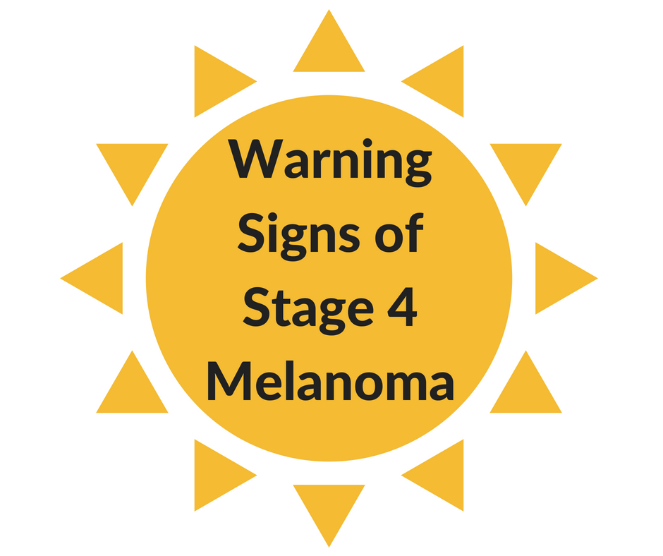 Warning Signs Of Stage 4 Melanoma