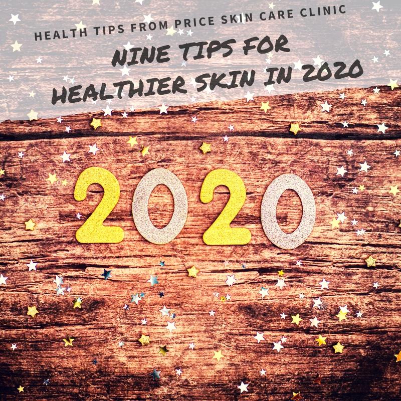 Nine Tips For Healthier Skin In 2020